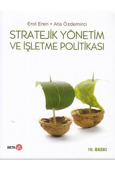 Stratejik Yönetim ve İşletme Politikası - Erol Eren