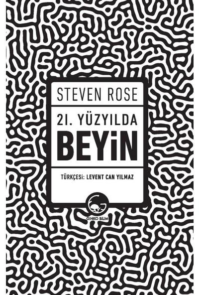 21. Yüzyılda Beyin - Steven Rose