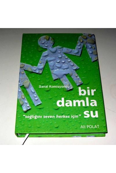 Bir Damla Su - Ali Polat