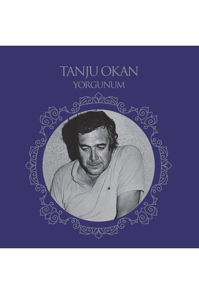 Tanju Okan - Yorgunum (Plak)