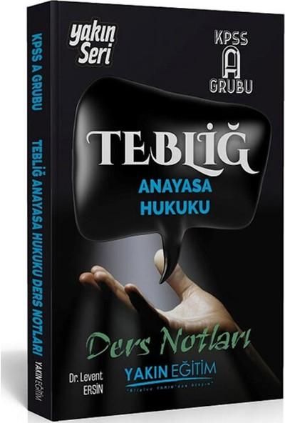 Yakın Eğitim Yayınları KPSS A Grubu Tebliğ Anayasa Hukuku Ders Notları - Levent Ersin