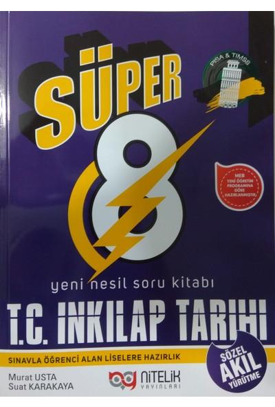 Nitelik Yayınları 8. Sınıf Süper T. C. İnkılap Tarihi ve Atatürkçülük Soru Kitabı - Murat Usta - Suat Karakaya