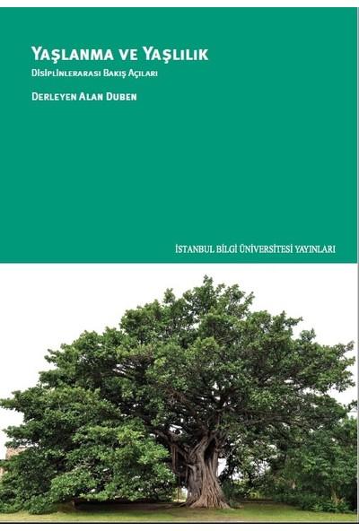 Yaşlanma Ve Yaşlılık: Disiplinlerarası Bakış Açıları