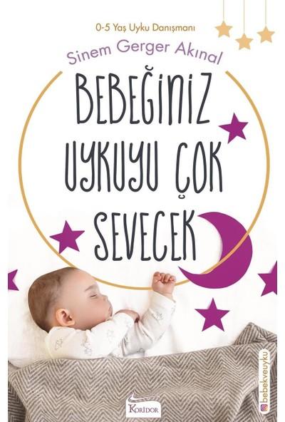 Bebeğiniz Uykuyu Çok Sevecek - Sinem Gerger Akınal