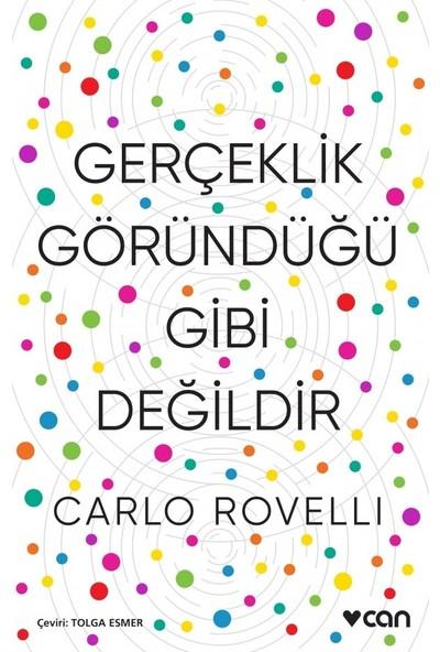 Gerçeklik Göründüğü Gibi Değil - Carlo Rovelli