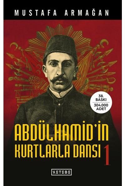 Abdülhamid'İn Kurtlarla Dansı-1 - Mustafa Armağan