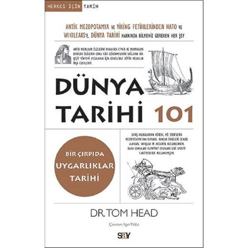 Dünya Tarihi 101-Bir Çırpıda Uygarlıklar Tarihi - Tom Head