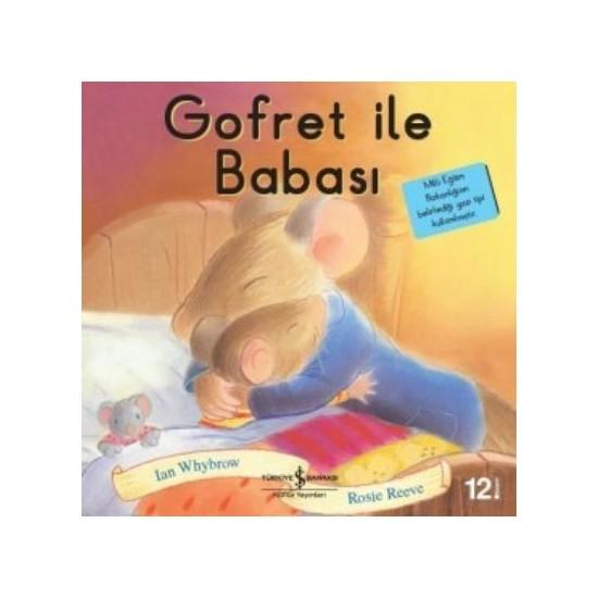 Gofret İle Babası - İlk Okuma Kitaplarım - İan Whybrow