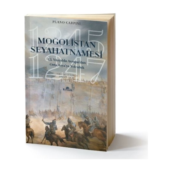Moğolistan Seyahatnamesi:13. Yüzyılda Avrupa'dan Asya'ya Yolculuk (12451247) - Plano Carpini