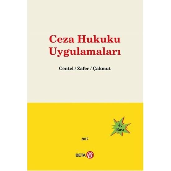 Ceza Hukuku Uygulamaları - Hamide Zafer - Özlem Yenerer Çakmut - Nur Centel