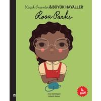 Rosa Parks - Küçük İnsanlar ve Büyük Hayaller - Lisbeth Kaiser