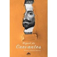 Miguel de Cervantes'in Hayatı - Henry Edward Watts