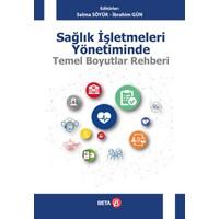 Sağlık İşletmeleri Yönetiminde Temel Boyutlar Rehberi - Selma Söyük