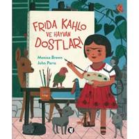 Frida Kahlo Ve Hayvan Dostları - Monica Brown