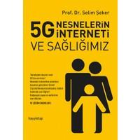 5G Nesnelerin İnterneti Ve Sağlığımız - Selim Şeker