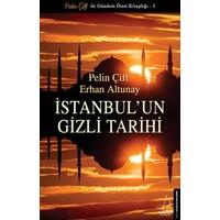 İstanbul'un Gizli Tarihi - Pelin Çift - Erhan Altunay