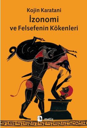 İzonomi Ve Felsefenin Kökenleri - Kojin Karatani