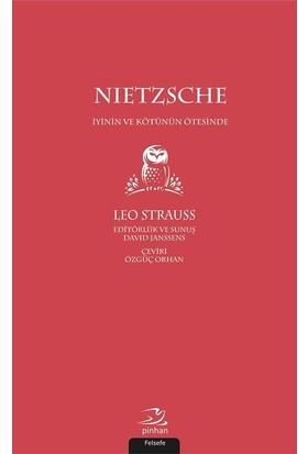 Nietzsche-İyinin ve Kötünün Ötesinde - Leo Strauss