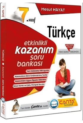 7.Sınıf Türkçe Etkinlikli Kazanım Soru Bankası Çanta Yayınları - Mesut Hayat