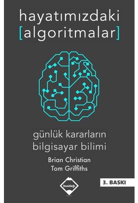 Hayatımızdaki Algoritmalar: Günlük Kararların Bilgisayar Bilimi - Brian Christian ve Tom Griffiths