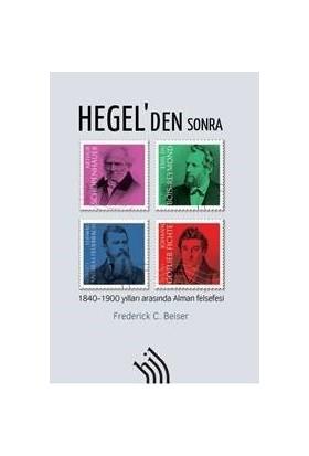 Hegel'den Sonra : 1840-1900 Yılları Arasında Alman Felsefesi - Frederick C. Beiser