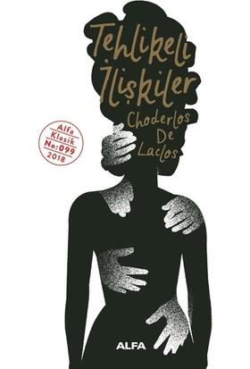 Tehlikeli İlişkiler - Choderlos De Laclos