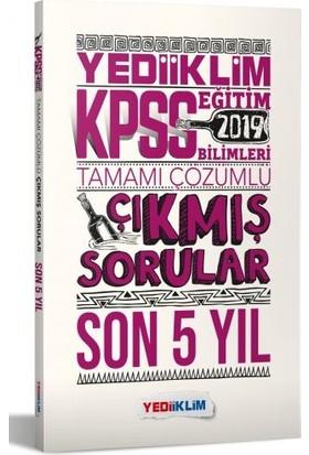 Yediiklim Yayınları 2019 KPSS Eğitim Bilimleri Tamamı Çözümlü Son 5 Yıl Çıkmış Sorular