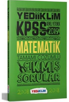 Yediiklim Yayınları 2019 KPSS Genel Yetenek Matematik Tamamı Çözümlü Çıkmış Sorular