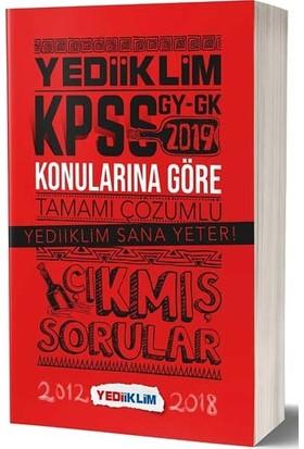 Yediiklim Yayınları 2019 KPSS Genel Yetenek - Genel Kültür Konularına Göre Tamamı Çözümlü Çıkmış Sorular