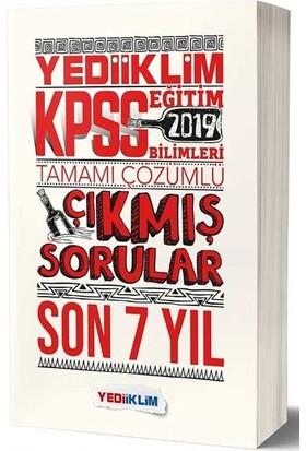 Yediiklim Yayınları 2019 KPSS Eğitim Bilimleri Son 7 Yıl Tamamı Çözümlü Çıkmış Sorular