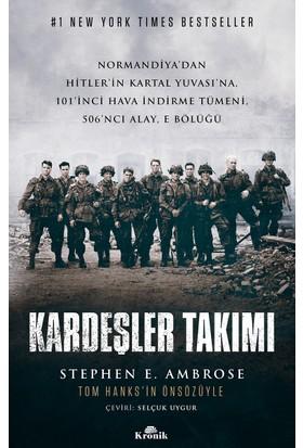 Kardeşler Takımı Normandiya'dan Hitler'İn Kartal Yuvası'Na 101'İnci Hava İndirme Tümeni, 506'Ncı Alay, E Bölüğü - Stephen E. Ambrose