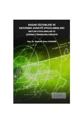 Radar Sistemleri ve Savunma Sanayii Uygulamaları : MATLAB Uygulamaları ve Çözümlü Örneklerle Birlikte - Mustafa Emre Aydemir