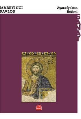 Ayasofya'nın Betimi - Mabeyinci Pavlos