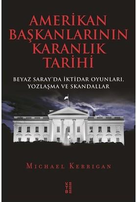 Amerikanın Başkanlık Tarihi - Michael Kerrigan