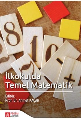 İlkokulda Temel Matematik - Ahmet Kaçar