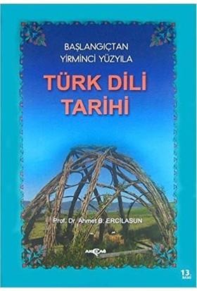 Türk Dili Tarihi - Başlangıçtan Yirminci Yüzyıla