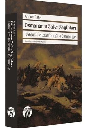 Osmanlının Zafer Sayfaları - Ahmed Refik