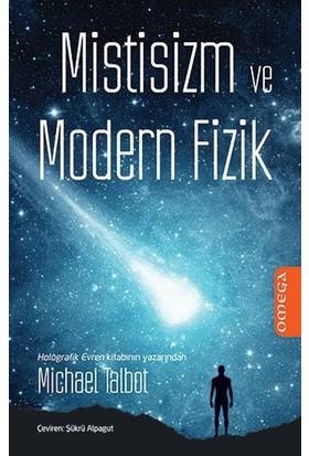 Mistisizm Ve Modern Fizik - Michael Talbot