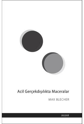 Acil Gerçekdışılıkta Maceralar - Max Blecher