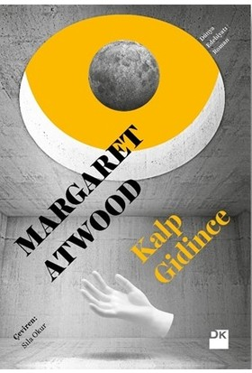 Kalp Gidince - Margaret Atwood