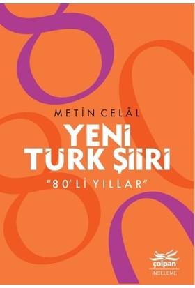 """Yeni Türk Şiiri """"80'Li Yıllar"""" - Metin Celal"""
