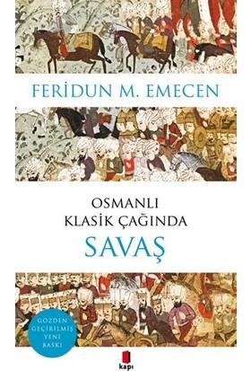 Osmanlı Klasik Çağında Savaş - Feridun M. Emecen