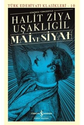 Mai Ve Siyah Günümüz Türkçesiyle - Halit Ziya Uşaklıgil