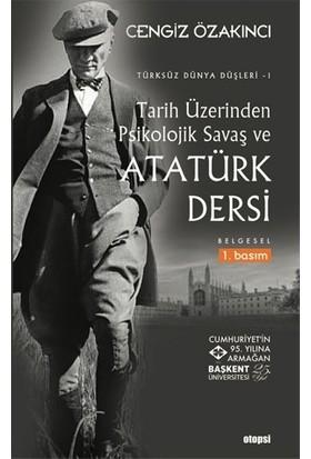 Tarih Üzerinden Psikolojik Savaş Ve Atatürk Dersi - Cengiz Özakıncı