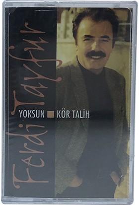 Ferdi Tayfur - Yoksun/Kör Talih - Sıfır Kaset
