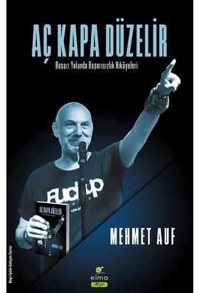 Aç Kapa Düzelir – Başarı Yolunda Başarısızlık Hikayeleri - Mehmet Auf