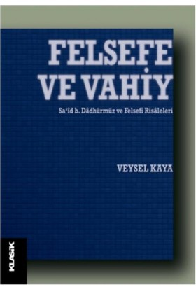 Felsefe Ve Vahiy - Veysel Kaya