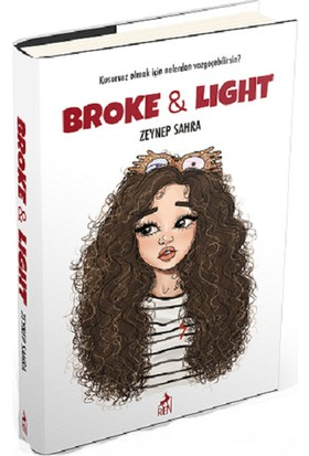 Broke & Light (Ciltli) - Zeynep Sahra
