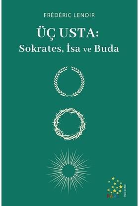 Üç Usta: Sokrates İsa Ve Buda - Frederic Lenoir