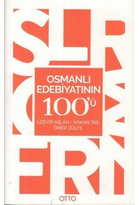 Osmanlı Edebiyatının 100'Ü - Üzeyir Aslan